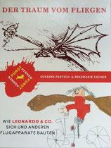 Der Traum vom Fliegen. Wie Leonardo & Co. sich und anderen Flugapparate bauten. Partsch Susanna / Zacher Rosemarie, Bloomsbury Verlag Berlin, 2008 (nominiert für den Deutschen Jugendliteraturpreis)