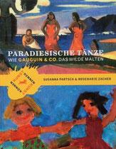 Der wilde Tanz. Wie sich Gaugin & Co. nach dem Paradies sehnten. Partsch Susanna / Zacher Rosemarie, Bloomsbury Verlag Berlin, 2009