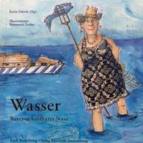 Wasser - Bayerns kostbares Nass von Karin Dütsch, Nürnberg, Erich Weiß Verlag, 2008