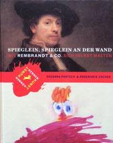 Spieglein, Spieglein an der Wand. Wie Rembrandt & Co. sich selbst malten. Partsch Susanna / Zacher Rosemarie, Bloomsbury Verlag Berlin, 2007