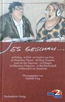 Es geschah... von Gabriele Förg in Zusammenarbeit mit dem Bayerischen Rundfunk München, Buchendorfer Verlag, 2002