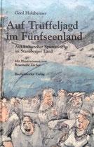 Auf Trüffeljagd im Fünfseenland von Gerd Holzheimer, Buchendorfer Verlag, 2003