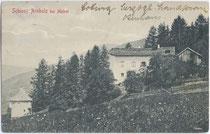 Ansitz ARNHOLZ in Pfons bei Matrei am Brenner (ehem. Deutsch-Matrei). Lichtdruck 9x14cm; Fritz Gratl, Innsbruck; postalisch gelaufen 1911.  Inv.-Nr. vu914ld00167