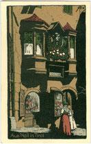Szenerie beim Haus Langer Graben 2 in Hall in Tirol. Chromolithographie 9 x 14 cm; Anonymer Künstler, Impressum: Verlag Gottfried Moser, Hall i.T., postalisch gelaufen 1927. Inv.-Nr. vu914clg00038