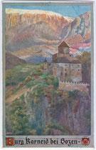 Burg KARNEID am Eingang des Eggentals. Farbautotypie 9 x 14 cm; Deutscher Schulverein um 1910.  Inv.-Nr. vu914fat00006