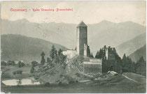Burg Strassberg in Gossensass, Gemeinde Brenner. Lichtdruck 9 x 14 cm; Impressum: Stengel & Co. G.m.b.H. Dresden 1903; postalisch befördert 1907.  Inv.-Nr. vu914ld00185