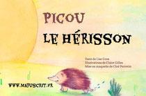 """Maquette pour le livre """"Picou le hérisson"""", disponible chez Majuscrit _ Texte de  Lise Gros - Illustrations de  Claire Gilles - Maquette de Cloé Perrotin"""