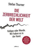 Stefan Thurner Die Zerbrechlichkeit der Welt – Kollaps oder Wende. Wir haben es in der Hand.