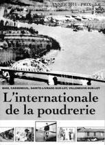 Numéro spécial consacré au site de la poudrerie au coeur de la vallée du Lot, entre Sainte-Livrade et Villeneuve.