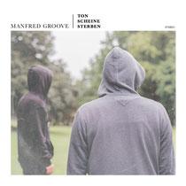 """Manfred Groove - Ton Scheine Sterben CD / Titel: """"Treibgut"""""""