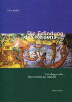 Die Erfindung des Reisens | Klaus Kufeld