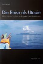 Die Reise als Utopie | Klaus Kufeld
