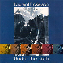 Laurent Fickelson (piano),Lionel Belmondo, Yannick Rieu, Jean-Paul Adam, (saxophone)  Gilles Naturel (contrebasse), Philippe Soirat - 1999