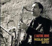 Nicolas Dary (saxophone), Fabien Mary (trompette), Luigi Grasso (saxophone), Jean-Christophe Vilain (trombonne), Yves Brouqui (guitare), Mathias Allamane (contrebasse), Philippe Soirat -2013