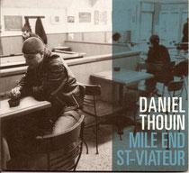 Dan Thouin (piano, claviers), Yannick Rieu (saxophone), Maxime Saint-Pierre (trompette), Adrian Vedady (contrebasse), Jocelyn Tellier (guitare), Christian Lagneux (percussions), Philippe Soirat - 2004