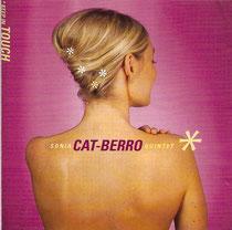 Sonia Cat-Berro (chant), Gilles Barikosky (saxophone), Guillaume Naud (piano), Yoni Zelnik (contrebasse),  Philippe Soirat - 2003