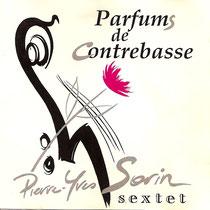Pierre-Yves Sorin (contrebasse), Alain Jean-Marie (piano), François Biensan (trompette), Daniel Huck, Nicolas Montier (saxophone), Philippe Soirat - 1992