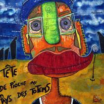 Tête de pioche au pays des totems - 60x80 cm - Technique mixte - Malagarty