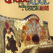 Gaudí, Jujol y el modernismo catalán.