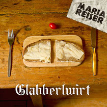 Maria Reiser - Glabberlwirt (Single Version)