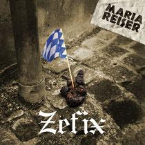 Maria Reiser - Zefix (Single Version)