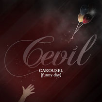 Cevil - Carousel (Single Version)