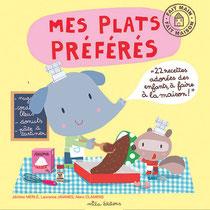 Mes Plats Préféres  illus. Marc Clamens, Laurence Jammes, Marc Clamens, text. Jérôme Merle  ed.Mila