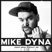 Pokut Music Podcast 010 // Mike Dyna
