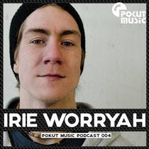 Pokut Music Podcast 004 // Irie Worryah