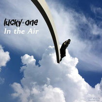 lucky one - In the Air (3 tracks EP - 2019)