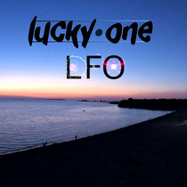 lucky one - LFO (3 tracks EP - 2018)