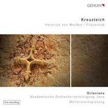 Heinrich von Meißen : Kreuzleich - Octavians, Akademische Orchestervereinigung Jena, Sebastian Krahnert, Dirigent