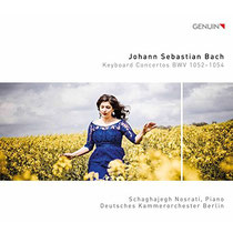 Johann Sebastian Bach - Klavierkonzerte BWV 1052-1054 - Schaghajegh Nosrati, Klavier; Deutsches Kammerorchester Berlin; Frank Zabel, Arrangeur
