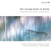 Der einzige Krebs im Bache - Orgelwerke von Johann Ludwig Krebs - Annette Unternährer-Gfeller, Orgel; Thomas Unternährer, Barockoboe