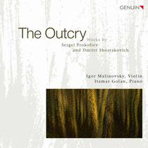 The Outcry - Werke von Prokofjew und Schostakowitsch - Igor Malinovsky, Violine; Itamar Golan, Klavier