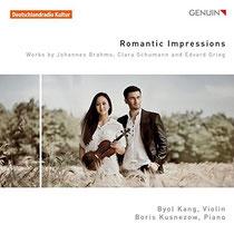 Romantic Impressions - Werke von Brahms, Clara Schumann und Grieg - Byol Kang, Violine; Boris Kusnezow, Klavier