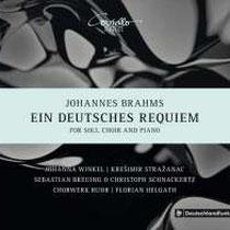 Brahms: Ein Deutsches Requiem op. 45 - ChorWerk Ruhr, Florian Helgath, Dirigent; Johanna Winkel, Sopran; Krešimir Stražanac, Bariton; Sebastian Breuing und Christoph Schnackertz, Klavier