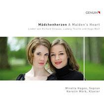 Mädchenherzen - Lieder von Strauss, Wolf und Thuille - Mirella Hagen, Sopran; Kerstin Mörk, Klavier