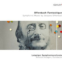 Offenbach Fantastique!  - Symphonische Musik von Jacques Offenbach - Leipziger Symphonieorchester, Nicolas Krüger, Dirigent