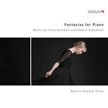 Fantasias for Piano - Werke von Schubert und Schumann - Natalia Ehwald, Klavier
