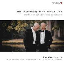 Die Entdeckung der Blauen Blume - Werke von Schubert und Schumann - Duo Mattick-Huth, Christian Mattick, Flöte; Mathias Huth, Klavier