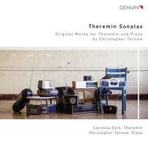 Theremin Sonaten - Originalwerke für Theremin und Klavier von Christopher Tarnow - Carolina Eyck, Theremin; Christopher Tarnow, Klavier