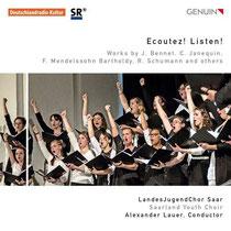 Ecoutez! - Werke von Bennet, Janequin, Mendelssohn, Schumann u.a. - Landesjugendchor Saar; Alexander Lauer - Dirigent