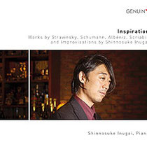 Inspiration - Werke von Stravinsky, Schumann, Albéniz, Scriabin und Improvisationen von Shinnosuke Inugai - Shinnosuke Inugai, Klavier