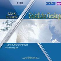 Max Reger - Geistliche Gesänge op.110 - Werke von Reger, Bach und Nystedt  - MDR Rundfunkchor; Florian Helgath, Dirigent