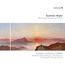 Summer Night - Werke von Othmar Schoeck -Kammerorchester I Tempi, Gevorg Gharabekyan, Dirigent; Christoph Croisé, Violoncello
