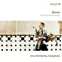 Dance - Bach by Bornkamp - Arno Bornkamp, Saxophon