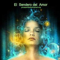 EL SENDERO DEL AMOR - PROSPERIDAD  UNIVERSAL