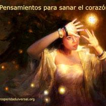 PENSAMIENTOS PODEROSOS PARA SANAR EL CORAZÓN- PROSPERIDAD UNIVERSAL - www.prosperidaduniversal.org