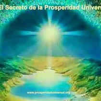EL SECRETO DE LA PROSPERIDAD - PROSPERIDAD UNIVERSAL - www.prosperidaduniversal.org